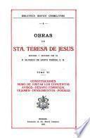 Obras de Santa Teresa de Jesus: Constituciones, Modo de visitar los conventos, Avisos, Desafio espirtual, Vejamen, Pensamentos, Poesias