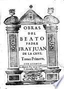 Obras del Beato Padre Fray Juan de la Crvz, 1