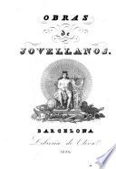 Obras del Excelentísimo señor D. Gaspar Melchor de Jovellanos