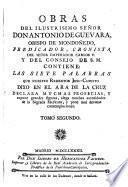 Obras del ilustrisimo sen̲or Don Antonio de Guevara, obispo de Mendon̲edo, predicador, cronista y del consejo de S.M.
