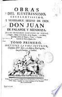 Obras del Ilustrissimo ... Don Juan de Palafox y Mendoza ... Obispo ... de Osma ...