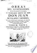 Obras del ilustrissimo ... Don Juan de Palafox y Mendoza ... Obispo de ... y de Osma