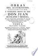 Obras del ilustrissimo ... Don Juan de Palafox y Mendoza ... Obispo de ... y de Osma ...
