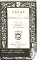 Obras del Lic. Don José Fernando Ramírez: Adiciones a la Biblioteca de Beristáin. Opúsculos históricos