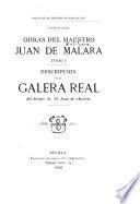 Obras del maestro Juan de Malara ...: Elogio bíogràfico de Juan de Malara, por Francisco Pachero. Descripcion de la galera real del sermo. sr. D. Juan de Austria