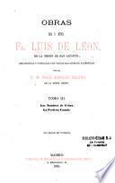 Obras del P. Luis de Léon, O. E. S. A., reconocidas y cot ejadas con varios manuscritos autenticos por el P. M. Fray Antonin Merino