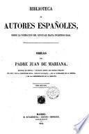 Obras del Padre Juan de Mariana coleccion dispuesta y revisada, con un discurso preliminar por D. F. P. y M