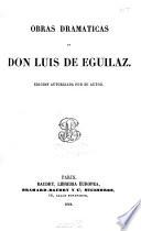 Obras dramáticas de Don Luis de Eguilaz