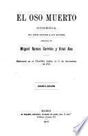 Obras dramáticas: El oso muerto (1910) ; La ocasión la pintan calva (1911) ; El padrón municipal (1919) ; El pan nuestro de cada día (1905) ; Pasacalle (1905) ; Pepe botellas (1908)