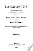 Obras dramáticas: La calandria (1912) ; La careta verde (1920) ; El chaleco blanco (1891) ; Coro de señoras (1886) ; La criatura (1907) ; Defectos íntimos (1905)
