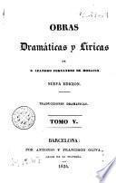 Obras dramáticas y líricas de D. Leandro Fernandez de Moratin, 5-6