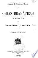 Obras dramáticas y líricas de Don José Zorrilla