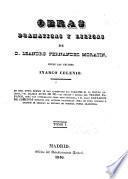 Obras dramaticas y liricas de Leandro Fernández Moratín; entre los Arcades Inarco Celenio [pseud.]