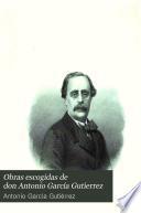 Obras escogidas de don Antonio García Gutierrez