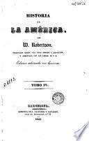 Obras escogidas de W. Robertson, Historia de la America, 4