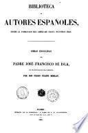 Obras escogidas del padre José Francisco de Isla con una noticia de su vida y escritos por don Pedro Felipe Monlau