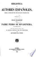 Obras escogidas del padre Pedro de Rivadeneira de la compañia de Jesus