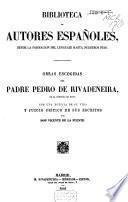 Obras escogidas del padre Pedro de Rivadeneira, de la compañia de Jesus