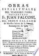 Obras espirituales del ... padre presentado Fr. Juan Falconi del orden calzado de Nuestra Señora de la Merced ...