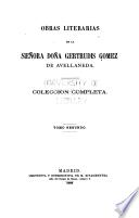 Obras literarias de la señora doña Gertrudis Gomez de Avellameda, coleccion completa, 5 vols