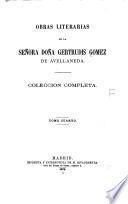Obras literarias de la señora doña Gertrudis Gomez de Avellameda, coleccion completa: Obras dramáticas