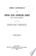 Obras literarias de la señora doña Gertrudis Gomez de Avellaneda, coleccion completa: Novelas y leyendas
