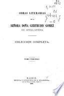 Obras literarias de la Señora Doña Gertrudis Gomez de Avellaneda