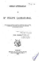 Obras literarias del dr. Felipe Larrazábal