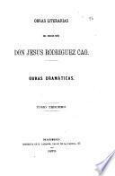 Obras literarias del precoz niño don Jesús Rodriguez Cao: Obras dramáticas