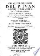 Obras Philosophicas ... Que contienen lo principal de la Filosofia Moral, Ciuil, y Natural, todo conforme a la piedad Christiana