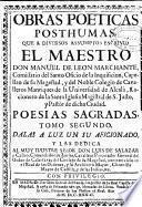 Obras poeticas posthumas que a diversos assumptos escrivió el maestro don Manuel de Leon Marchante ...