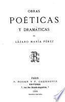 Obras poéticas y dramáticas de Lázaro María Perez