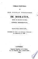 Obras póstumas de Don Nicolas Fernandez de Moratin ...