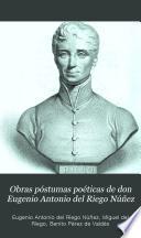Obras póstumas poéticas de don Eugenio Antonio del Riego Núñez