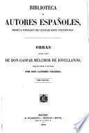 Obras publicadas é inéditas de d. Gaspar Melchor de Jovellanos colección hecha é ilustrada