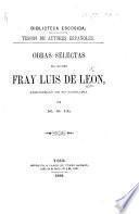 Obras selectas del Maestro Fray Luis de Leon, precedidas de su biografia por M. G(onzalez) Ll(ana).