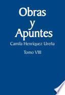 Obras y apuntes. Tomo VIII: Camila Henríquez Ureña