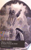 Obras y escritos de Santa Teresa de Jesus, 1