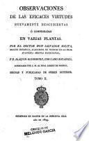 Observaciones de las eficaces virtudes nuevamente descubiertas ó comprobadas en varias plantas