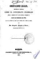 Observaciones legales, históricas y críticas sobre el Concordato celebrado entre S. S. Benedicto XIV y... Fernando VI en 20 de febrero de 1753...