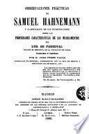 Observaciones prácticas de Samuel Hannemann y clasificación de sus investigaciones sobre las propiedades características de los medicamentos
