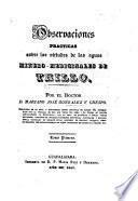 Observaciones practicas sobre las virtudes de las aguas minero-medicinales de Trillo, etc