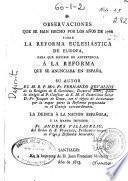 Observaciones que se han hecho por los años de 1766 sobre la reforma eclesiástica de Europa para que sirviese de advertencia a la reforma que se anunciaba en España