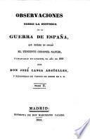 Observaciones sobre la historia de la guerra de España que escribieron los señores Clarke, Southey, Londonderry y Napier