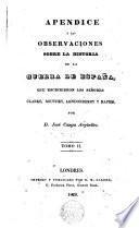 Observaciones sobre la historia de la guerra de España que escribieron los Sres. Clarke Southey, Londonderry, Napier
