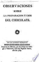 Observaciones sobre la preparacion y usos del chocolate