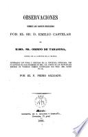 Observaciones sobre las cartas dirigidas por el Sr.Emilio Castelar al Ilmo.Sr.Obispo de Tarazona, acerca de la libertad de la iglesia, ilustradas con notas y seguidas de la encíclica ... Pio IX, por ---