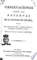 Observacíones sobre las reservas de la Iglesia de España, por los obispos de Dax, Amiens, Blois, y Cayenne, reunidos en Paris. Traducidas por el ciudadano Lasteyrie