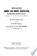 Observaciones sobre los nueve proyectos de reforma constitucional, publicados por el Ministerio Bravo Murillo