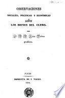 Observaciones sociales,políticas y económicas sobre los bienes del Clero